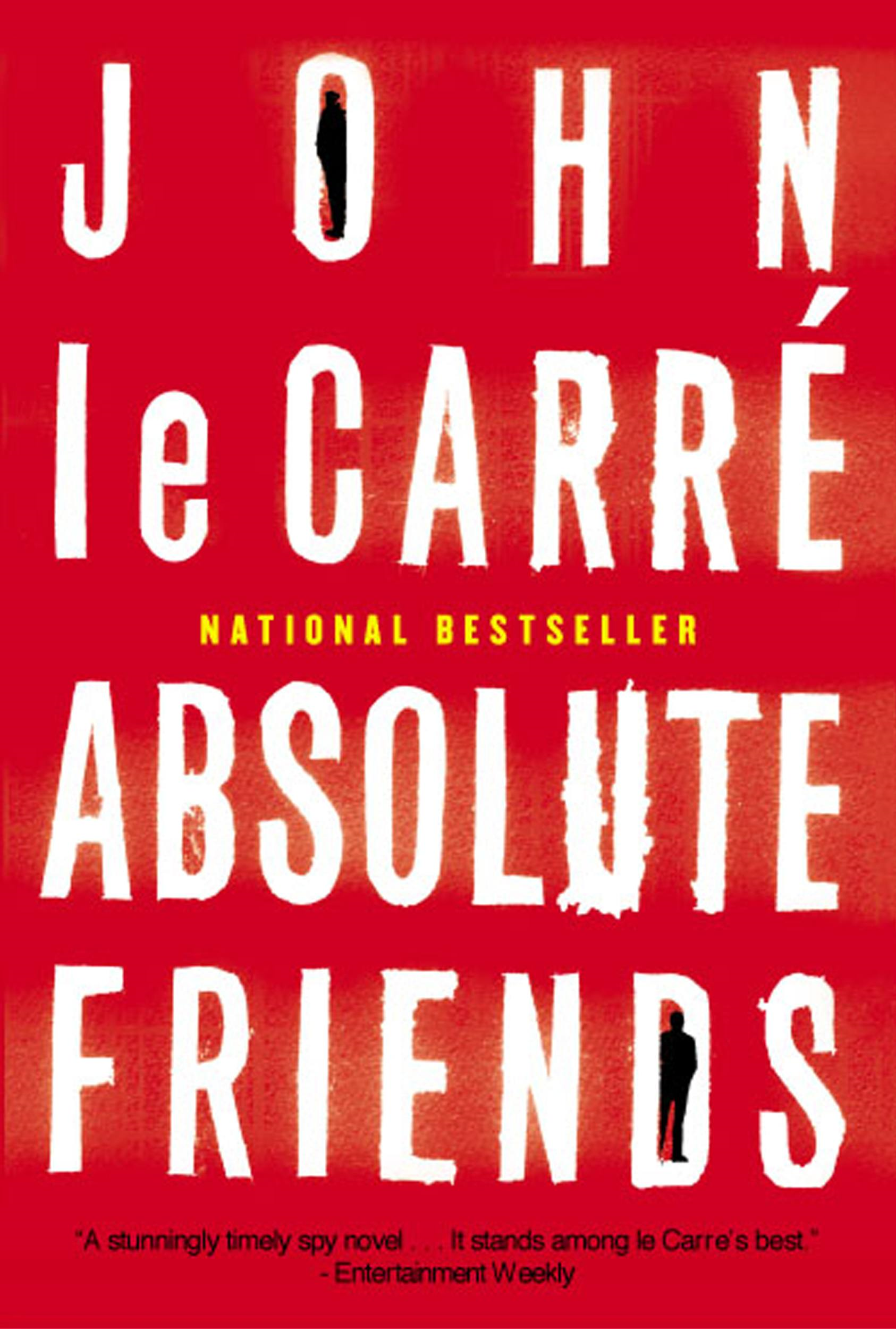 Absolute Friends By: John le Carre