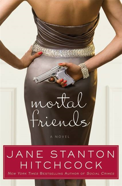 Mortal Friends By: Jane Stanton Hitchcock