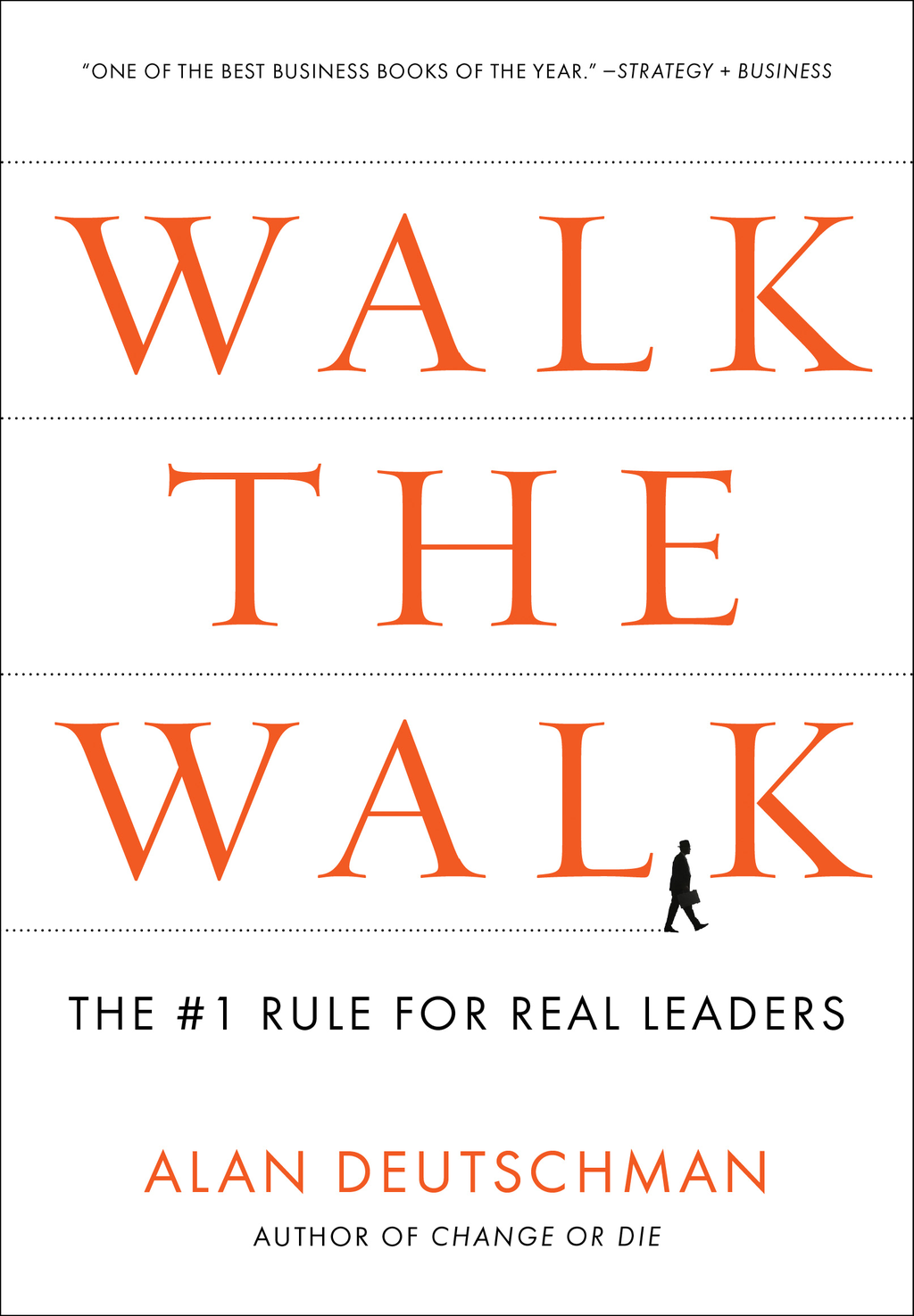 Walk the Walk By: Alan Deutschman