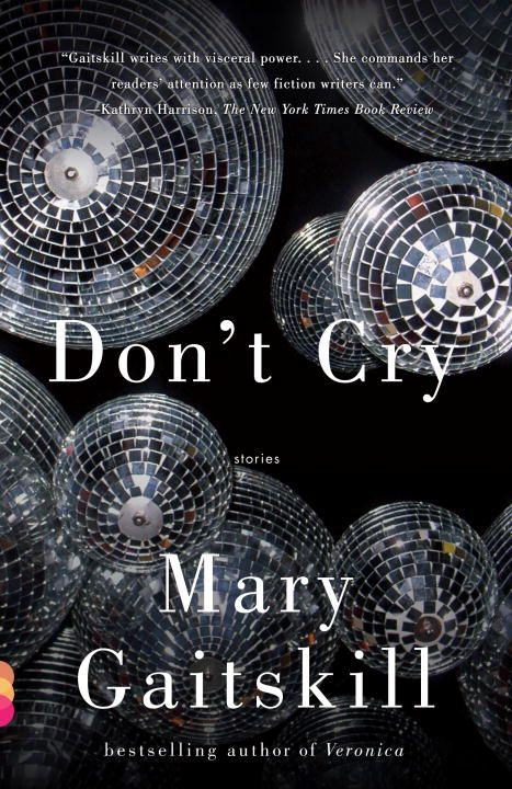 Don't Cry By: Mary Gaitskill