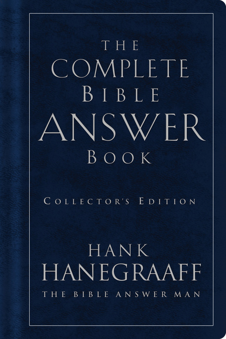 The Complete Bible Answer Book By: Hank Hanegraaff