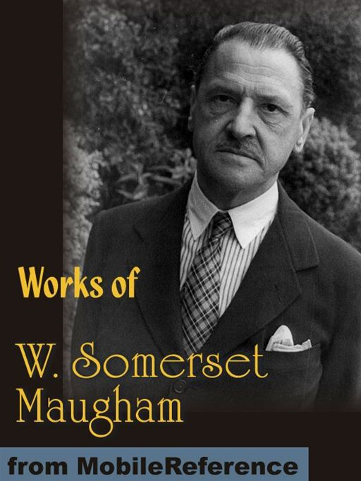 Works Of W. Somerset Maugham: Of Human Bondage, Liza Of Lambeth, Moon And Sixpence, The Magician, The Explorer And More (Mobi Collected Works) By: W. Somerset Maugham