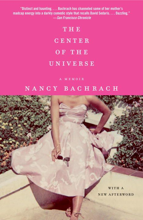 The Center of the Universe By: Nancy Bachrach