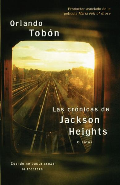 Las crónicas de Jackson Heights (Jackson Heights Chronicles)