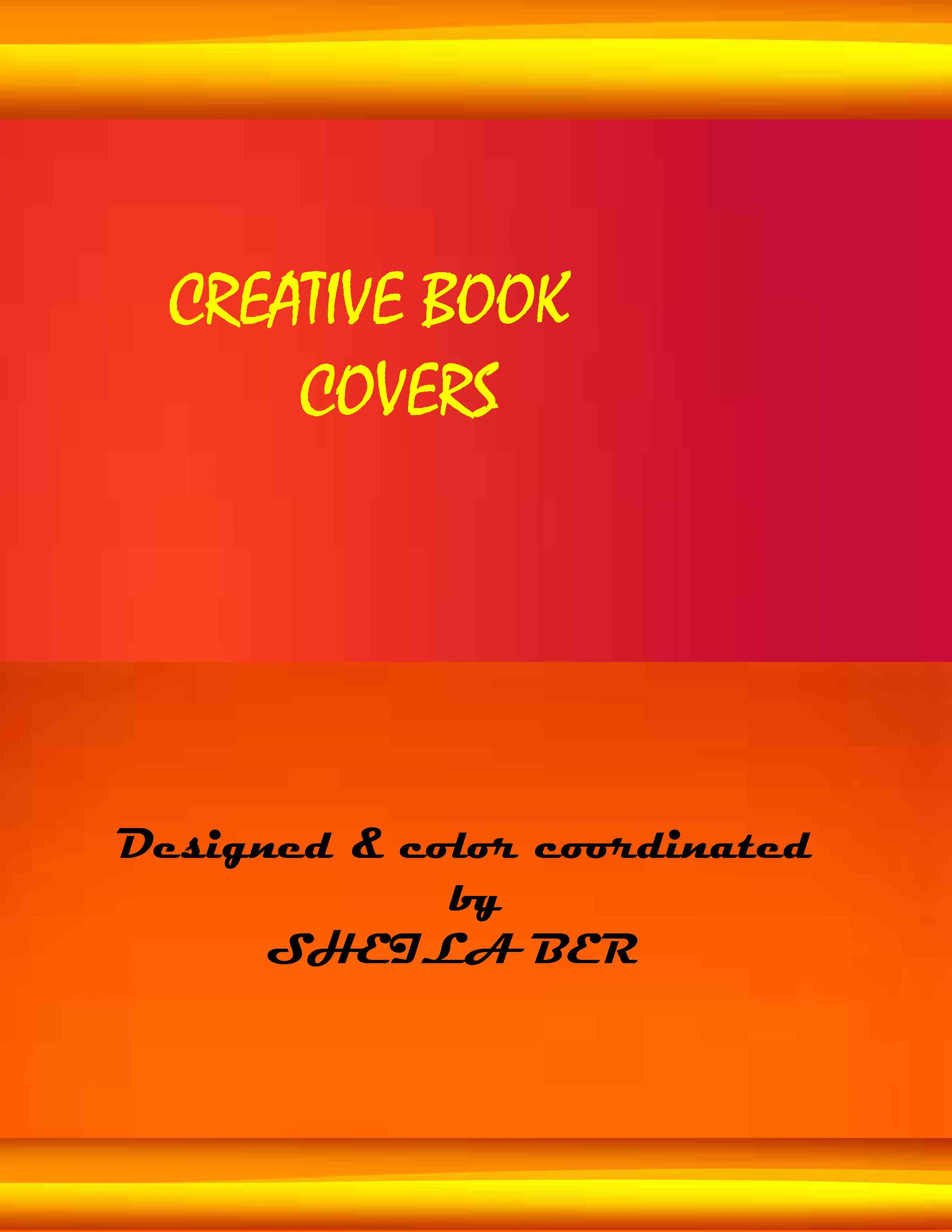 CREATIVE BOOK COVERS - Designed & color coordinated  by Sheila Ber.