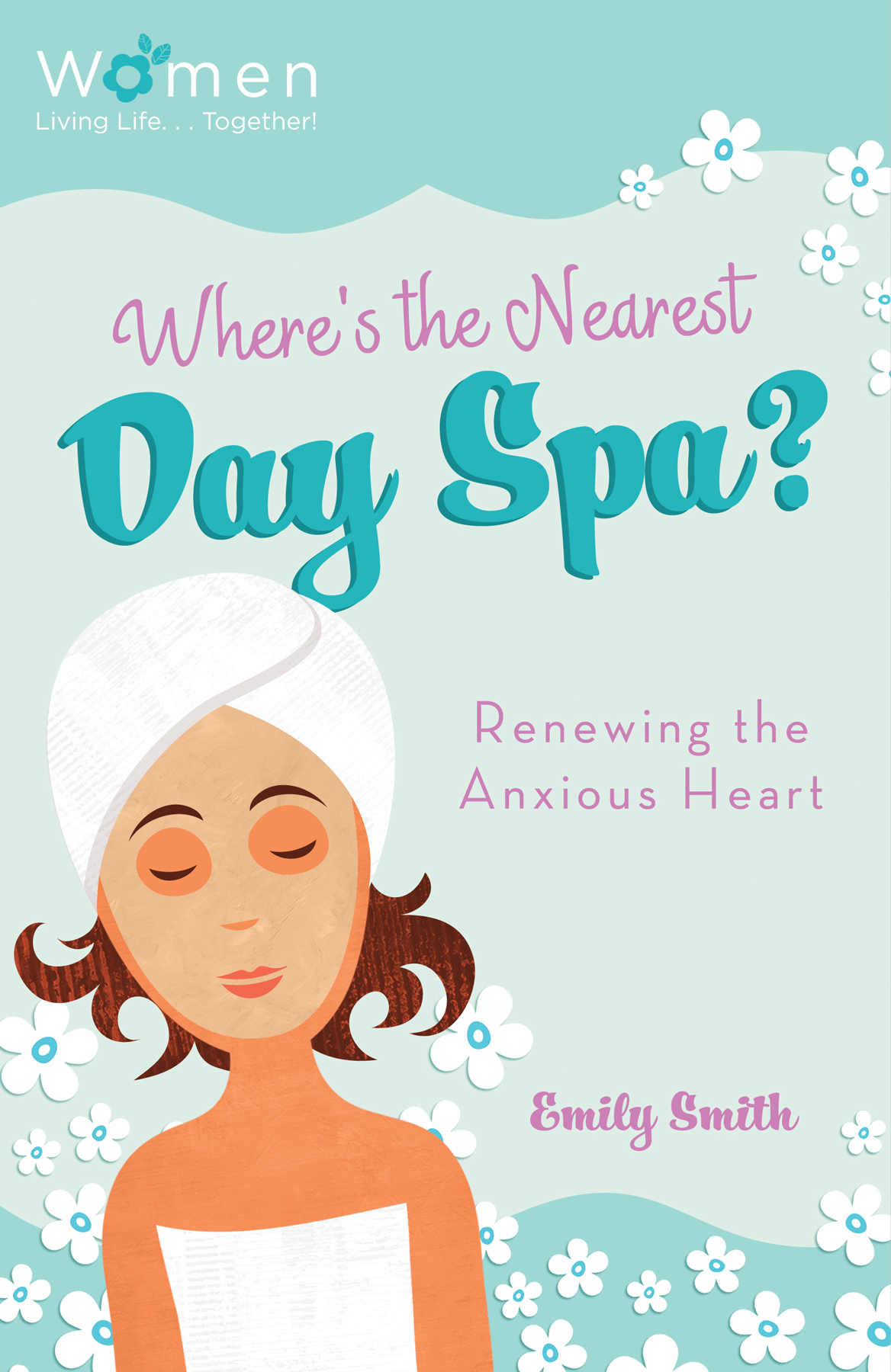 Where's the Nearest Day Spa?: Renewing the Anxious Heart