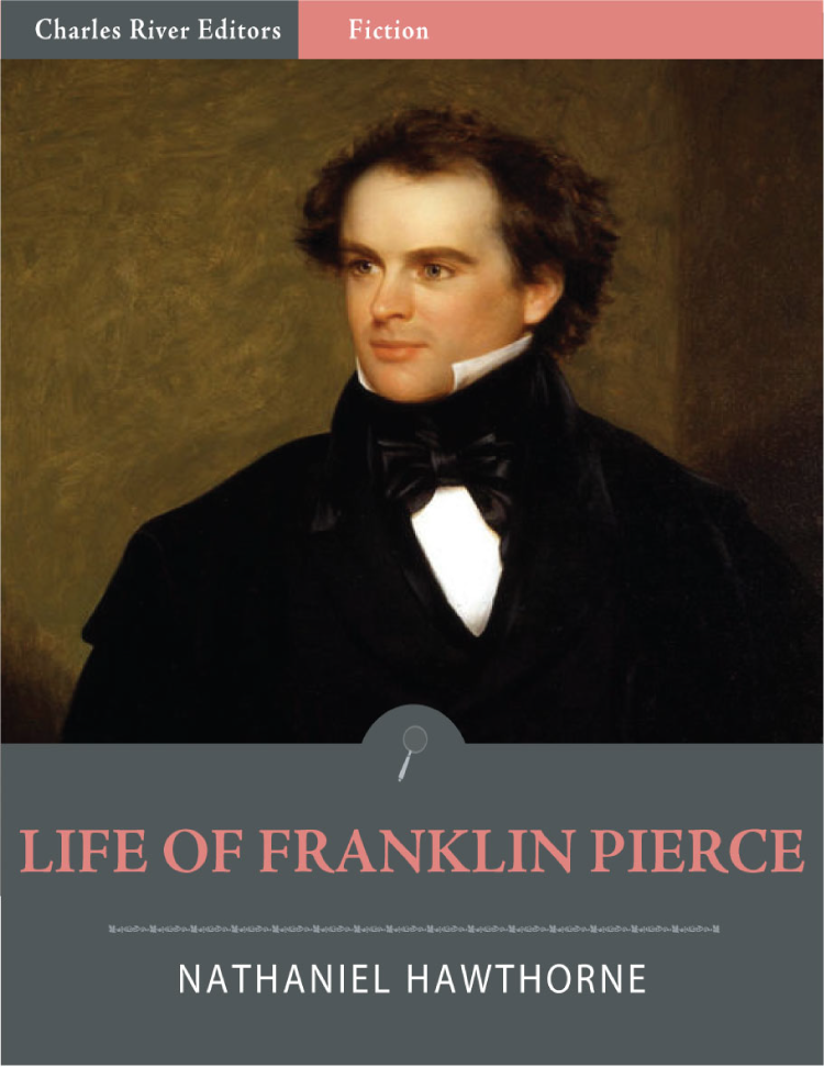 Life of Franklin Pierce (Illustrated)