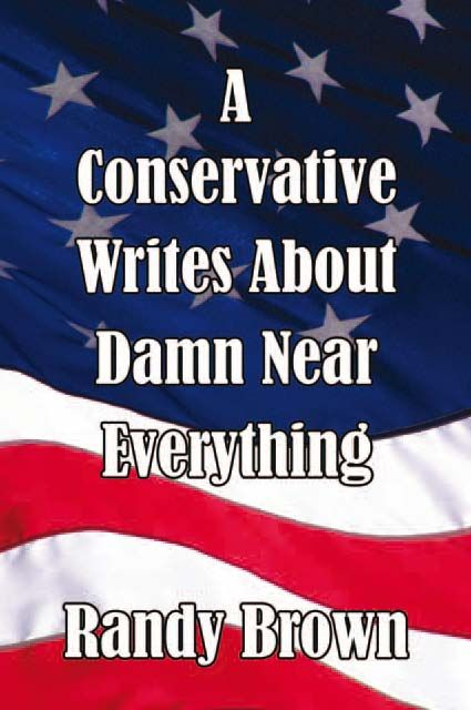 A Conservative Writes About Damn Near Everything