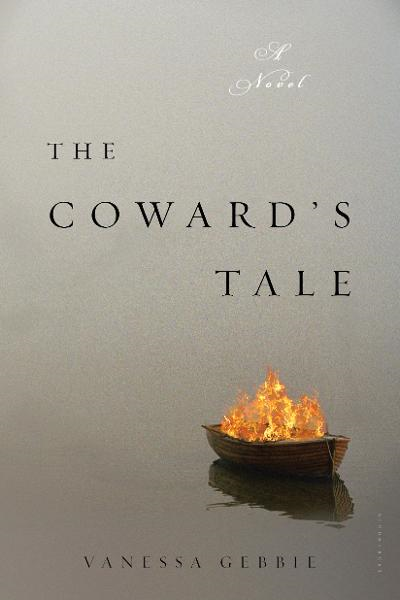 The Coward's Tale: A Novel