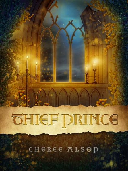 Thief Prince By: Cheree Alsop