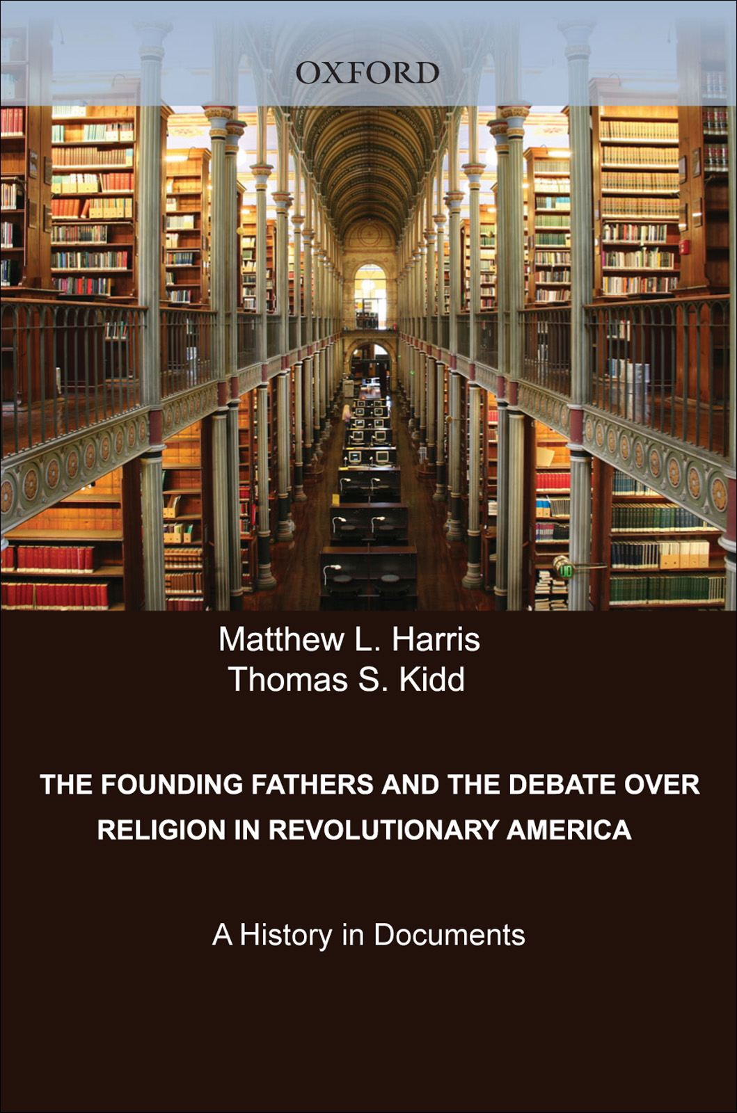 The Founding Fathers and the Debate over Religion in Revolutionary America : A History in Documents
