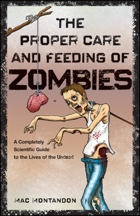 The Proper Care and Feeding of Zombies