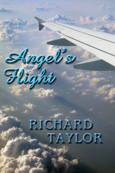 Angel's Flight By: Richard Taylor