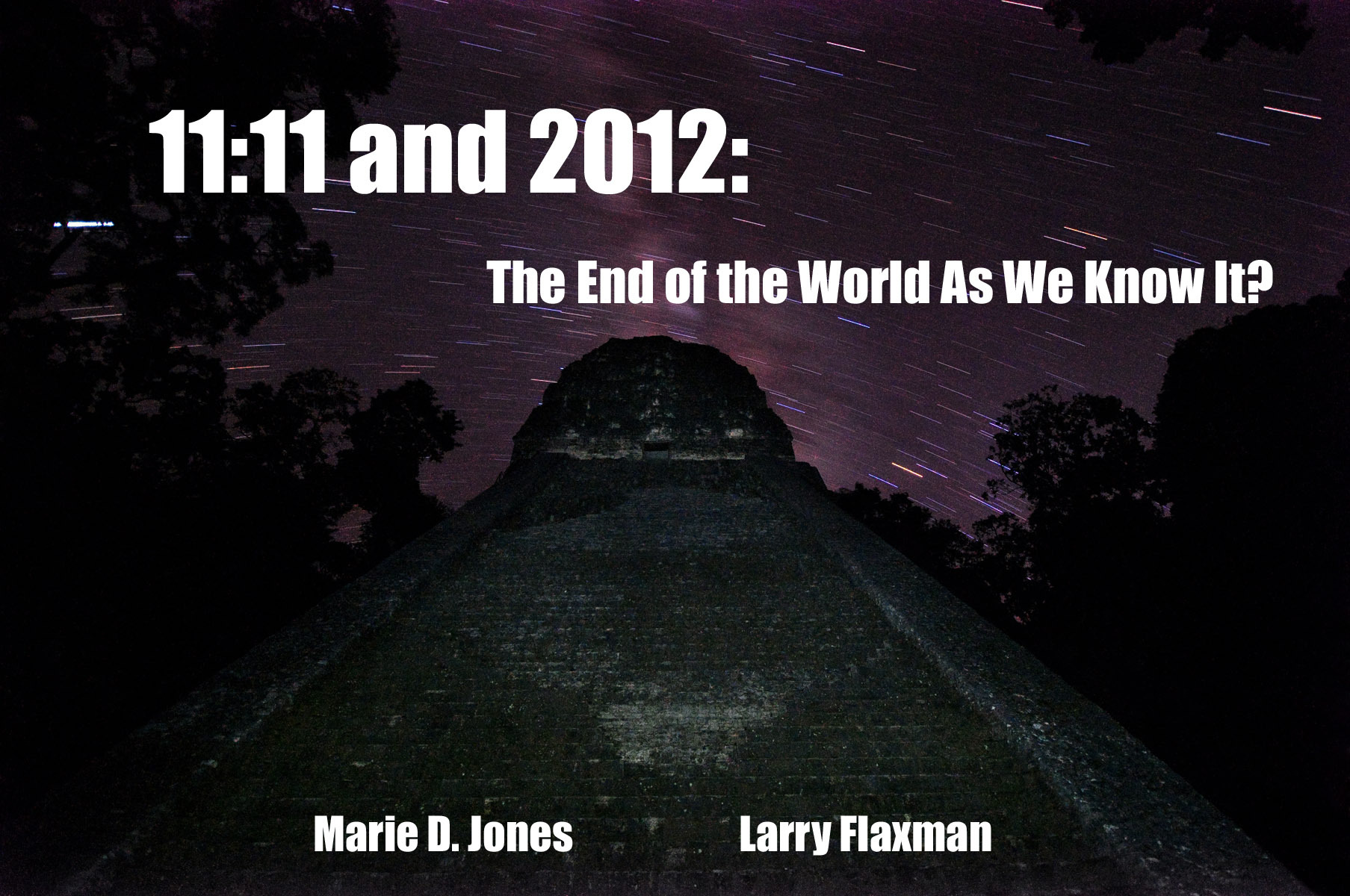 11: 11 and 2012: The End of the World As We Know It?