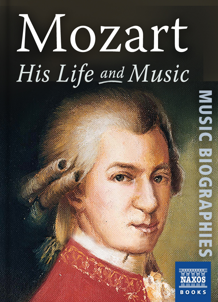 Mozart: His Life and Music By: Jeremy Siepmann