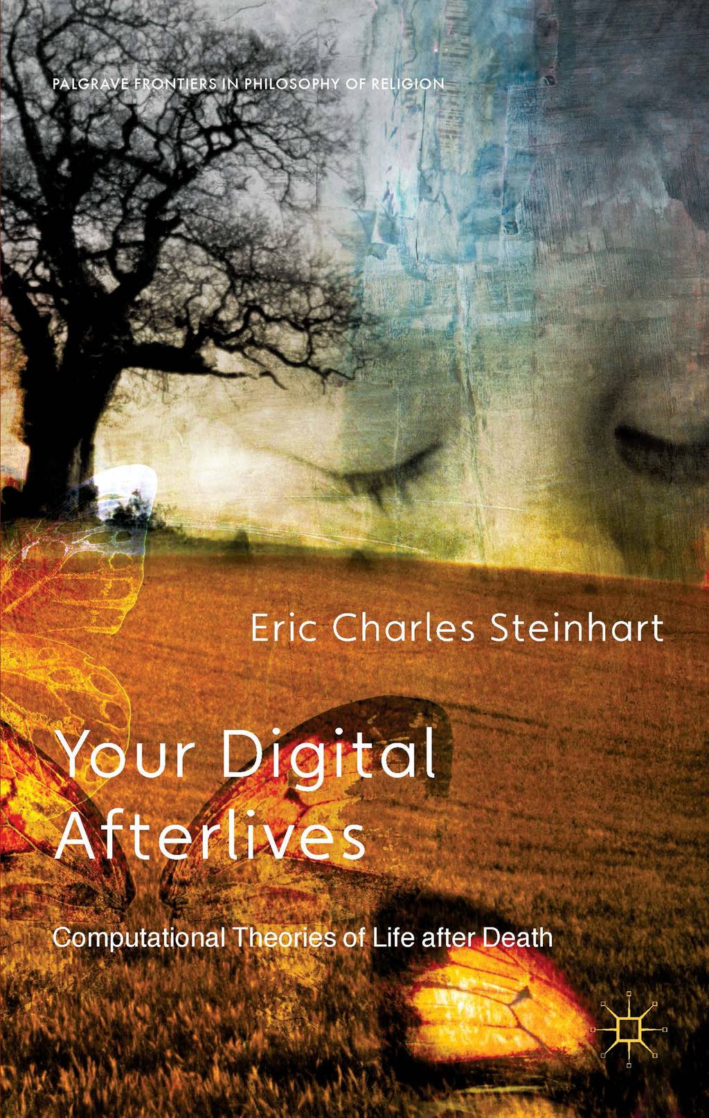 Your Digital Afterlives Computational Theories of Life after Death