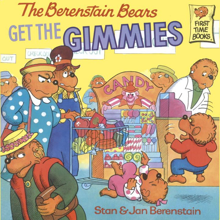 The Berenstain Bears Get the Gimmies By: Jan Berenstain,Stan Berenstain