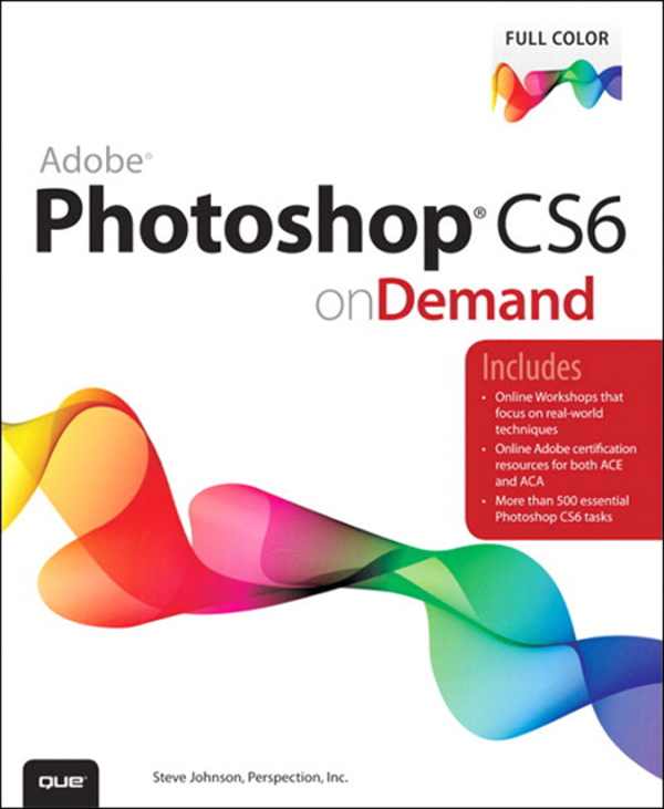 Adobe Photoshop CS6 on Demand By: . Perspection Inc.,Steve Johnson