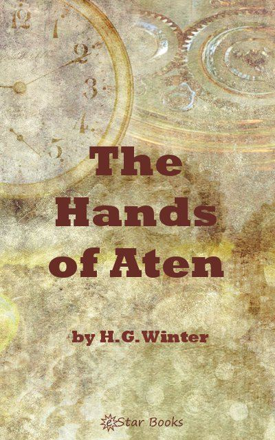 The Hands of Aten By: HG Winter