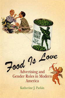 Food Is Love Advertising and Gender Roles in Modern America