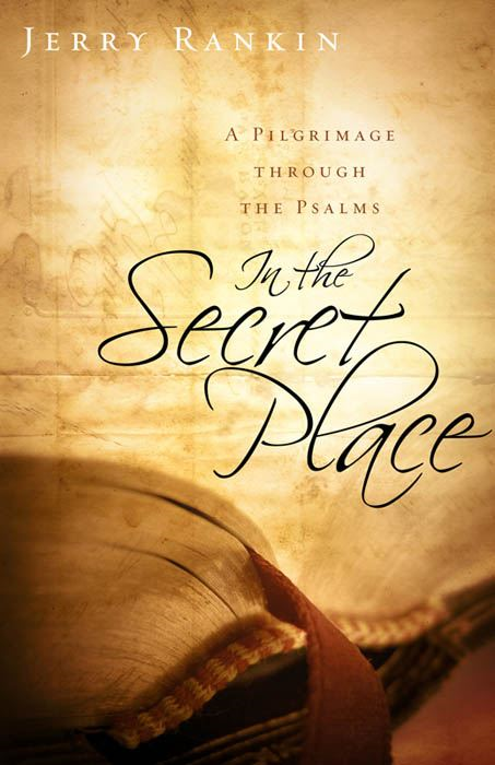 In the Secret Place By: Jerry Rankin