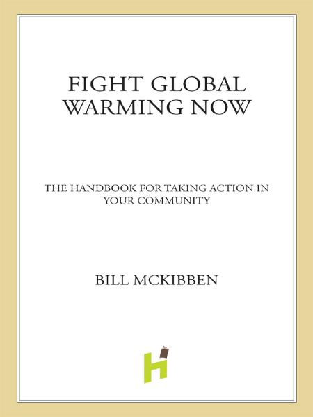 Fight Global Warming Now By: Bill McKibben
