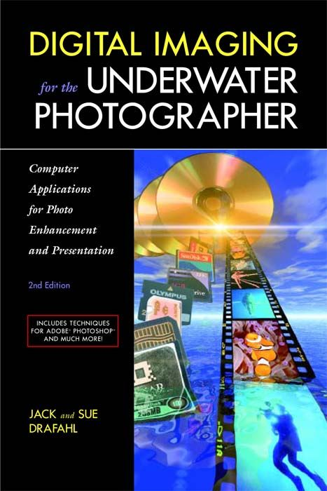 Digital Imaging for the Underwater Photographer