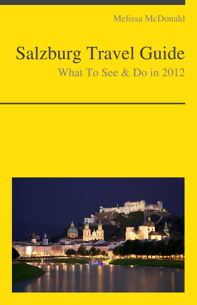 Salzburg, Austria Travel Guide - What To See & Do