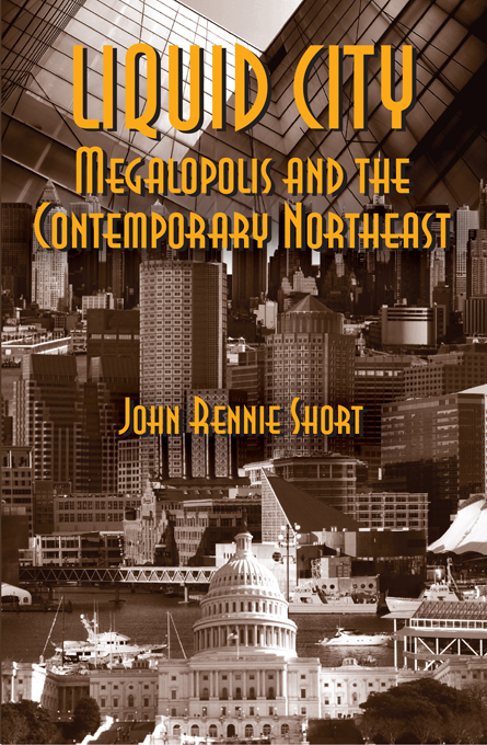 Liquid City Megalopolis and the Contemporary Northeast