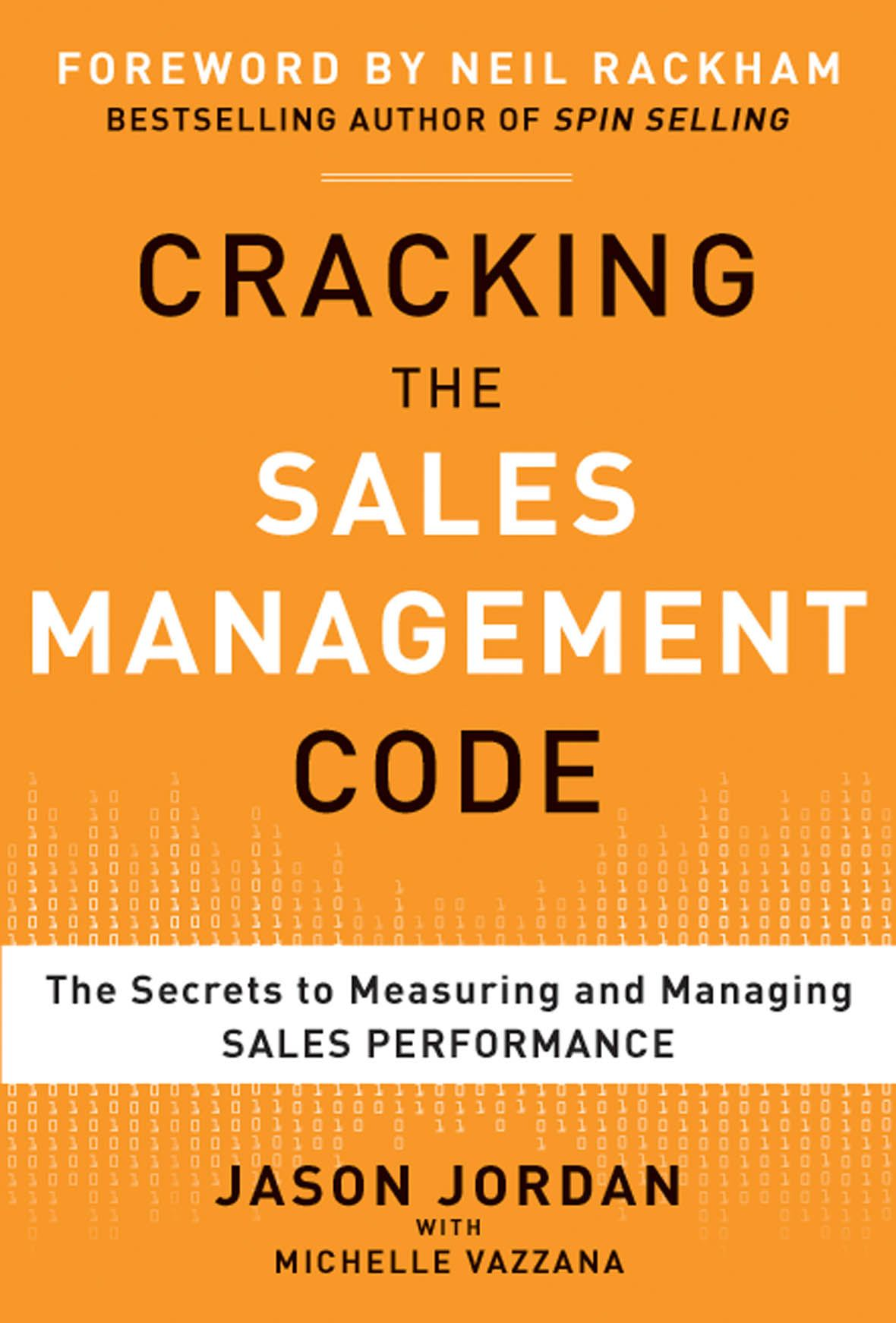 Cracking the Sales Management Code: The Secrets to Measuring and Managing Sales Performance (EBOOK) By: Jason Jordan,Michelle Vazzana