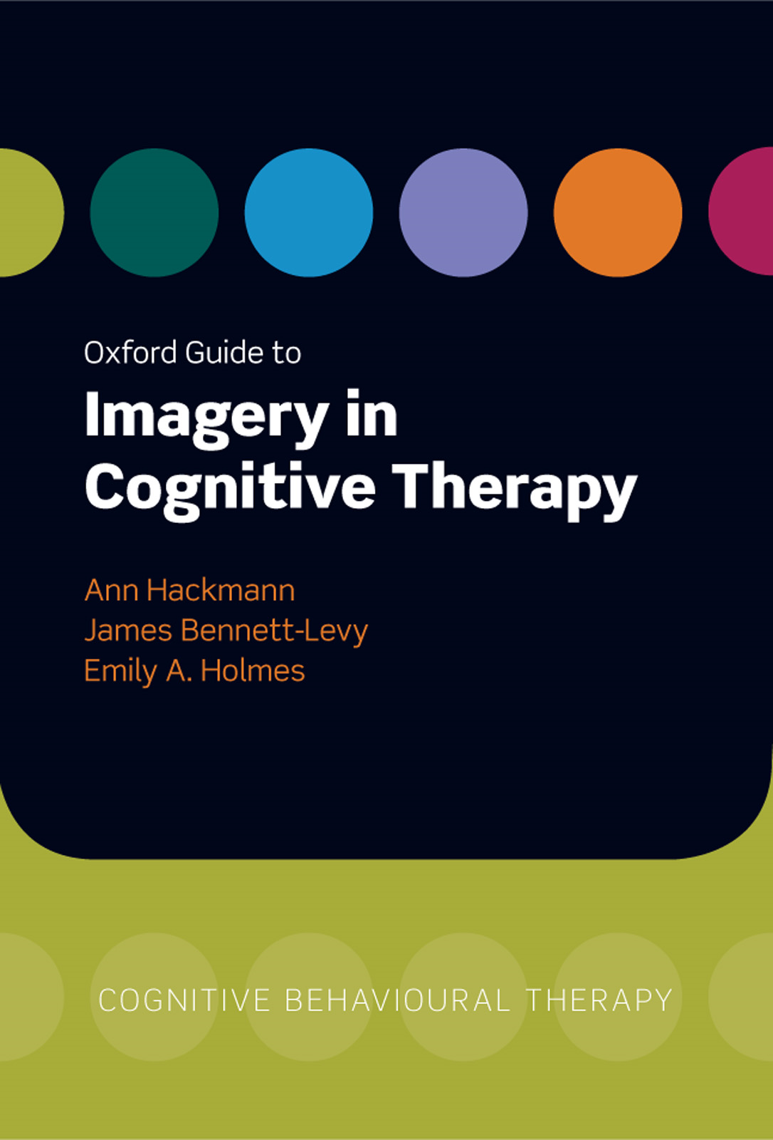 Oxford Guide to Imagery in Cognitive Therapy By: Ann Hackmann,Emily A. Holmes,James Bennett-Levy