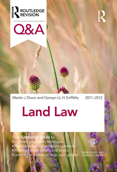 Q&A Land Law 2011-2012 By: Emma Lees,Gerwyn Griffiths,Martin J Dixon