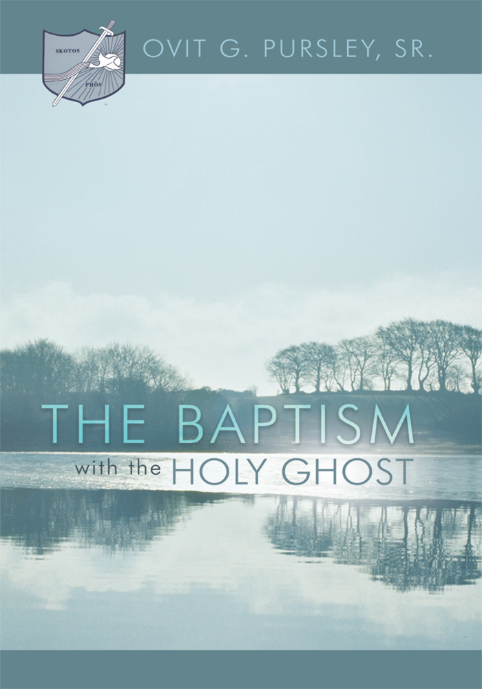 The Baptism With The Holy Ghost By: Ovit G. Pursley, Sr.