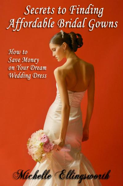 Secrets to Finding Affordable Bridal Gowns: How to Save Money on Your Dream Wedding Dress