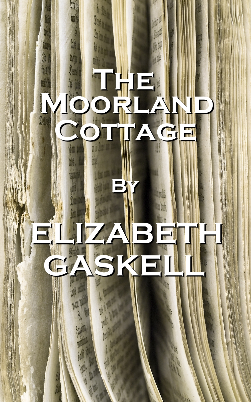 The Moorland Cottage, By Elizabeth Gaskell