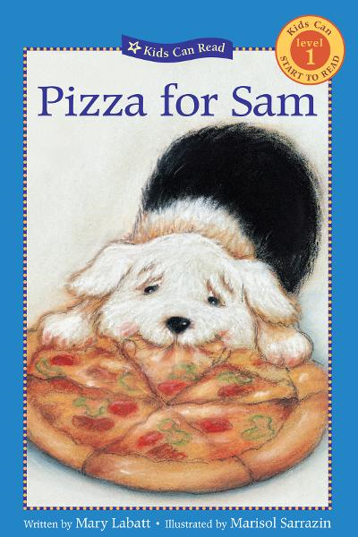 Pizza for Sam By: Mary Labatt,Marisol Sarrazin