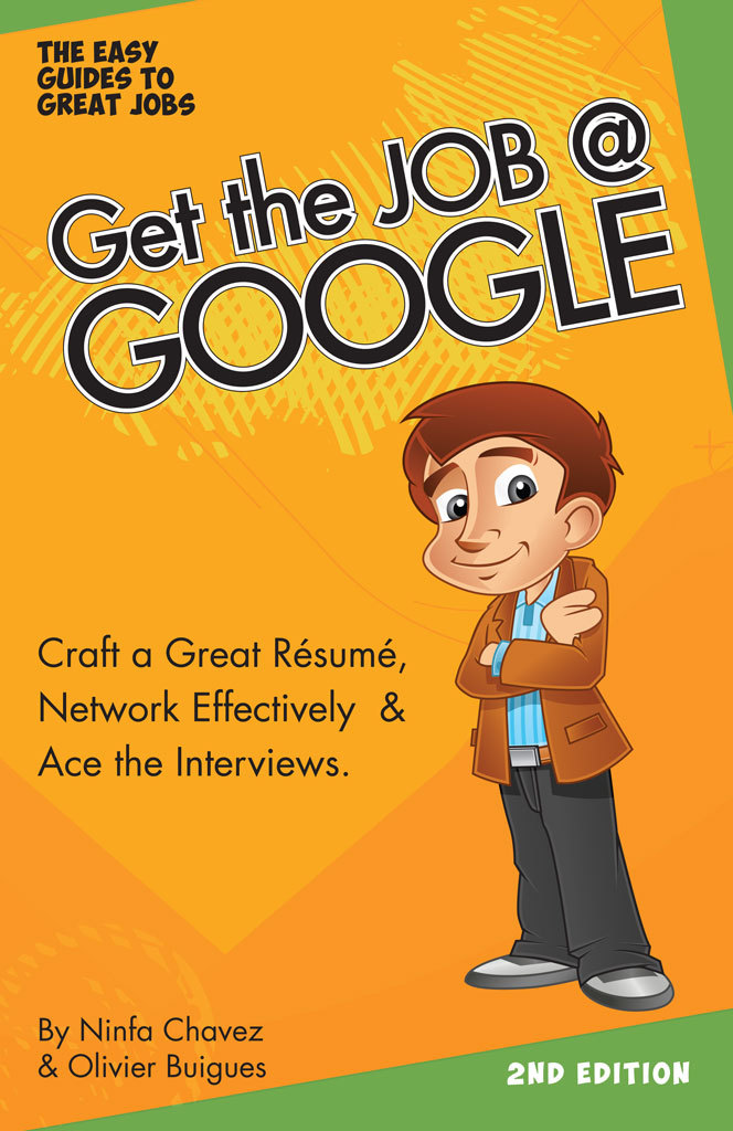 Get the Job at Google: Craft a Great Résumé, Network Effectively & Ace the Interviews By: Olfina L.L.C.