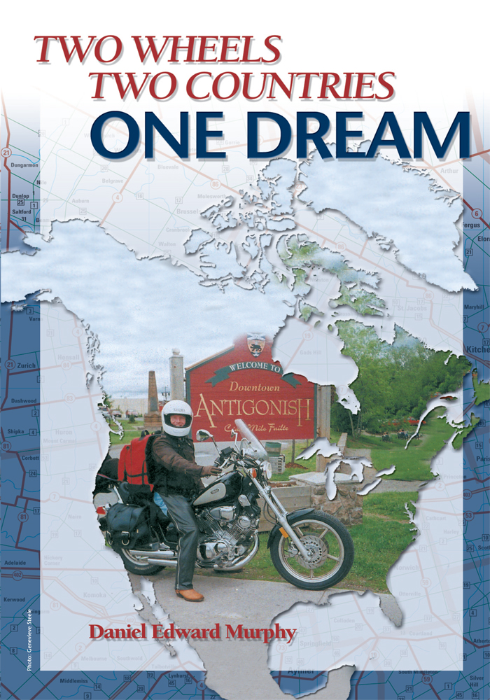 Two Wheels Two Countries One Dream By: Daniel Edward Murphy