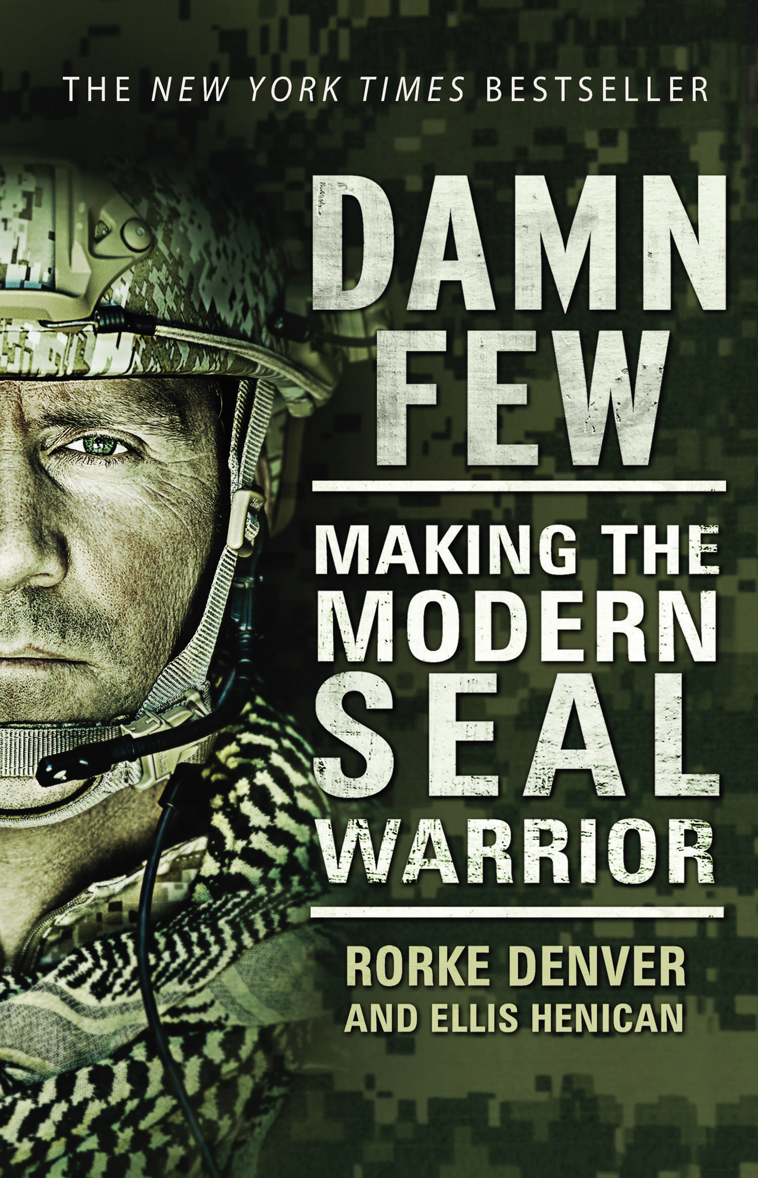 Damn Few Making the Modern SEAL Warrior