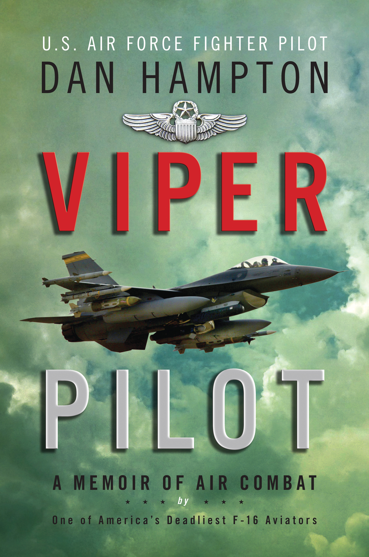 Viper Pilot By: Dan Hampton
