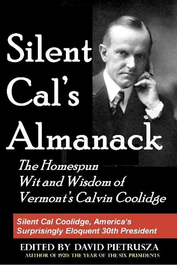 Silent Cal's Almanack: The Homespun Wit & Wisdom of Vermont's Calvin Coolidge