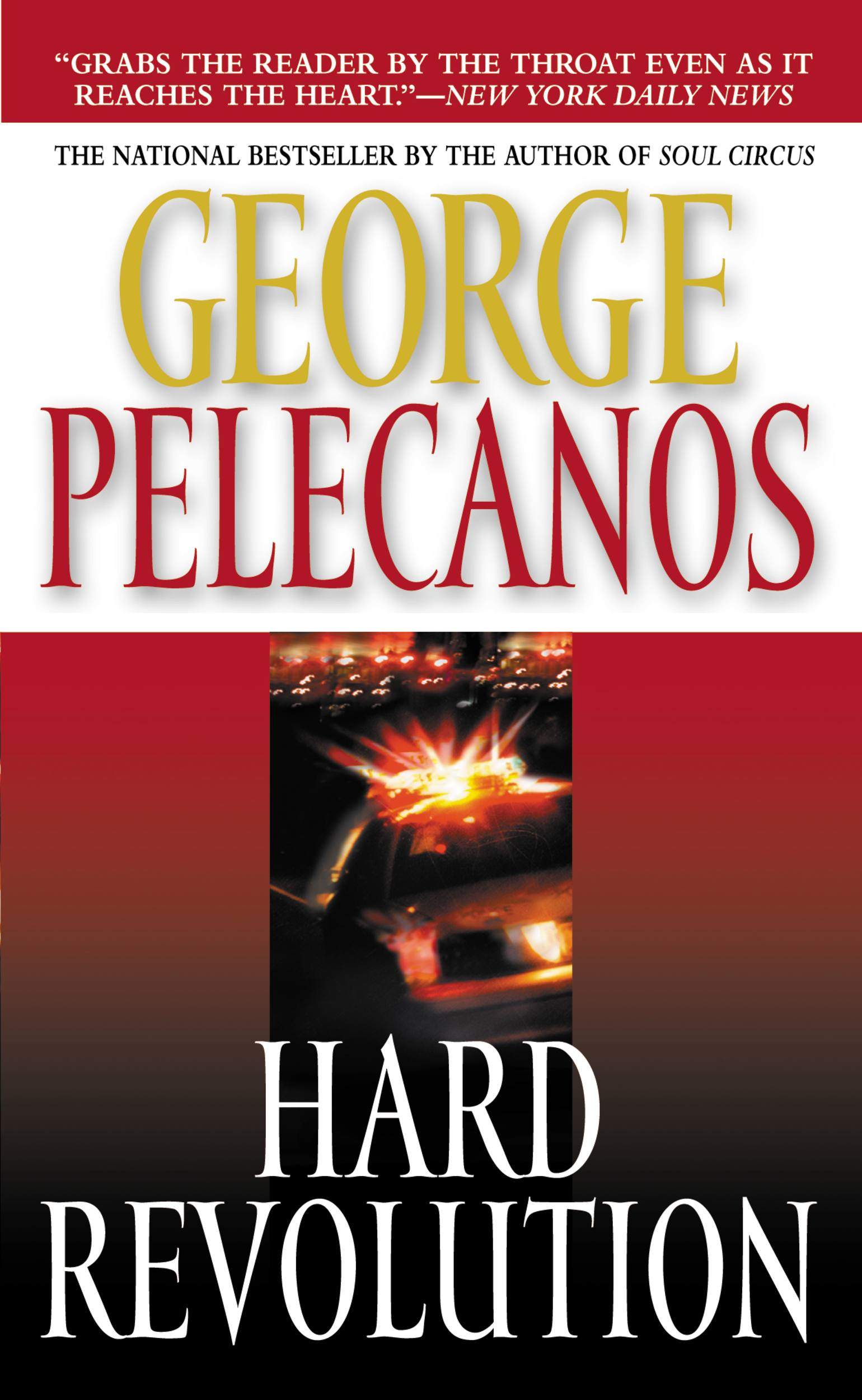 Hard Revolution By: George Pelecanos