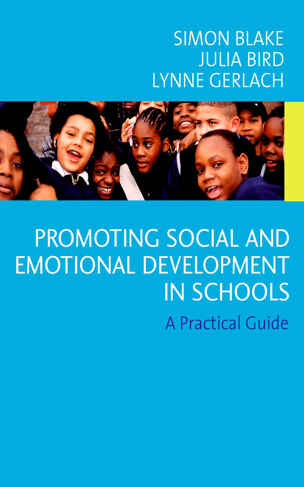 Promoting Emotional and Social Development in Schools A Practical Guide