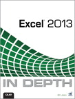 Excel 2013 In Depth By: Bill Jelen