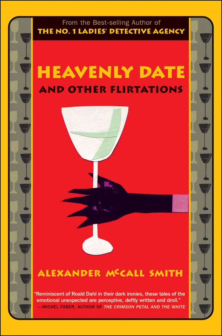 Heavenly Date and Other Flirtations By: Alexander McCall Smith