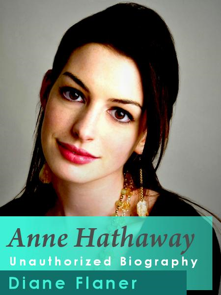 Anne Hathaway Unauthorized Biography