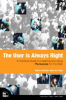 The User is Always Right By: Steve Mulder,Ziv Yaar