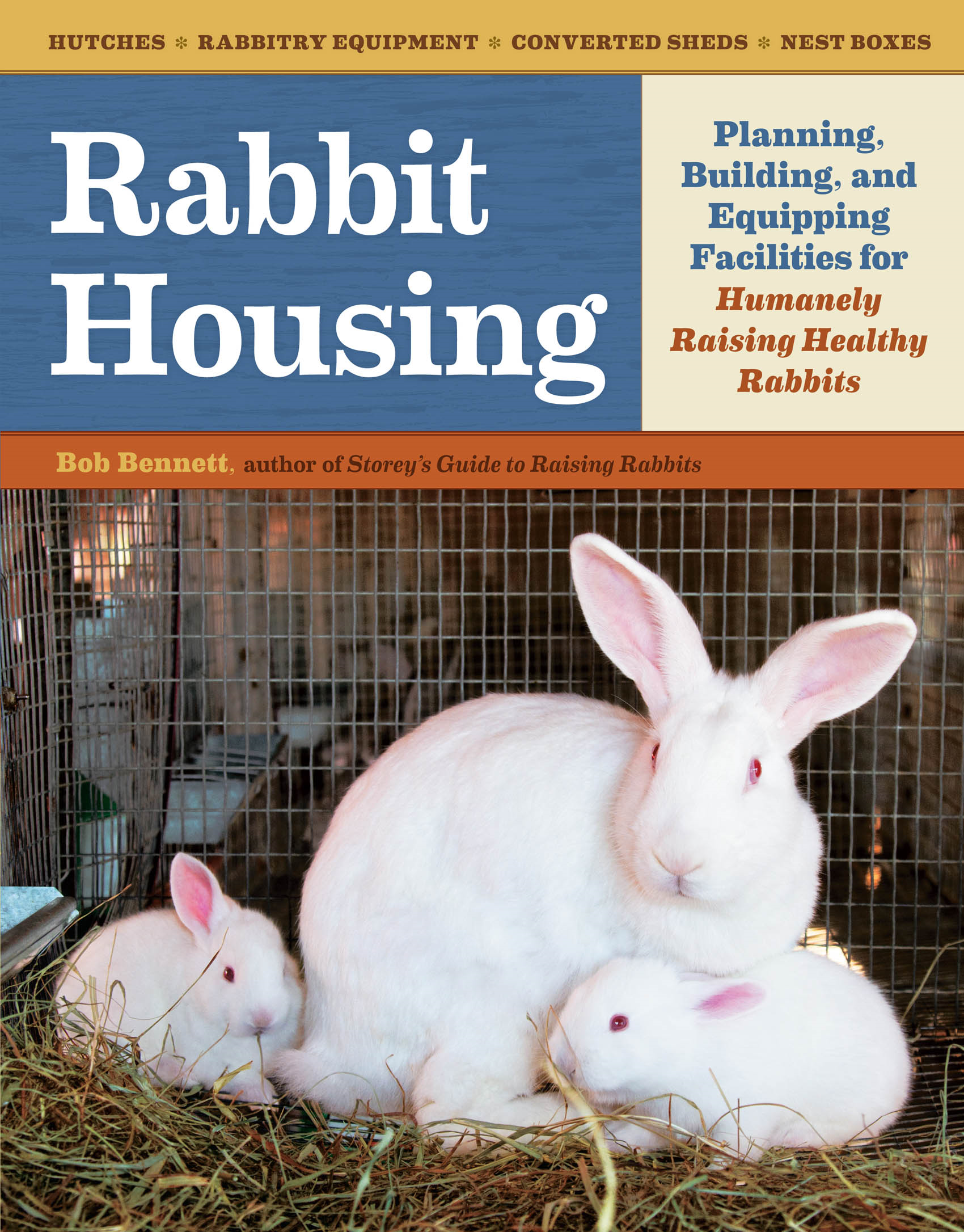 Rabbit Housing By: Bob Bennett