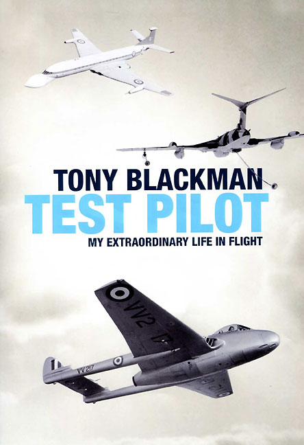 Tony Blackman Test Pilot By: Blackman, Tony