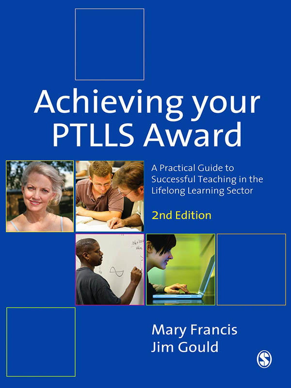 Achieving Your PTLLS Award A Practical Guide to Successful Teaching in the Lifelong Learning Sector